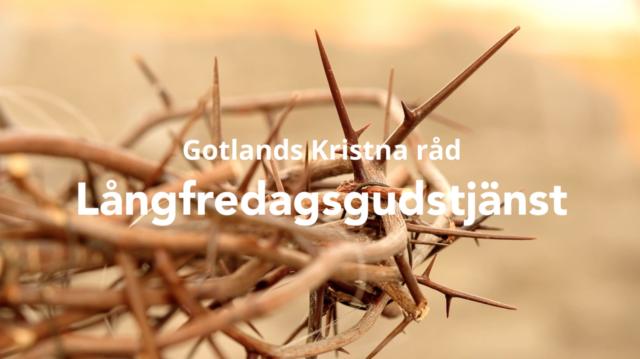 Ekumenisk Långfredagsgudstjänst med Gotlands kristna råd 2021